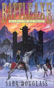 Battleaxe (The Axis Trilogy, #1) Sara Douglass