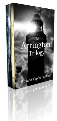 Box Set: The Arrington Trilogy  by  Roxane Tepfer Sanford