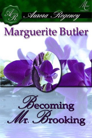 Becoming Mr. Brooking (The Mad Hatterlys, #2)  by  Marguerite Butler
