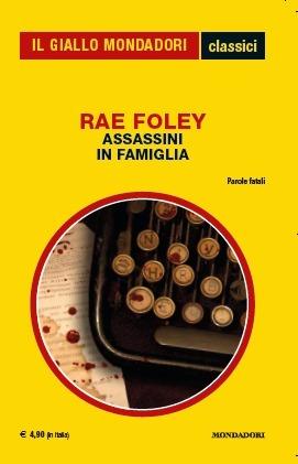 Assassini in famiglia Rae Foley