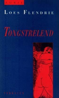 Tongstrelend: Verhalen  by  Loes Flendrie