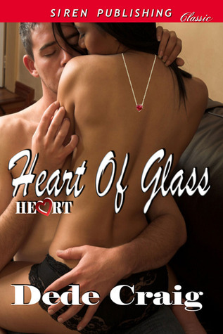 Heart of Glass  by  Dede Craig