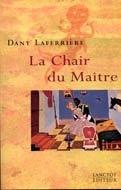 La Chair Du Maître  by  Dany Laferrière