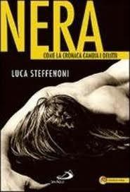 Nera: Come la cronaca cambia i delitti  by  Luca Steffenoni