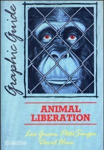 Animal Liberation: A Graphic Guide  by  Lori Gruen