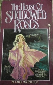 The House of Shadowed Roses  by  Carol Warburton