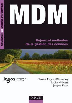 MDM Enjeux et méthodes de la gestion des données  by  Franck Régnier-Pécastaing