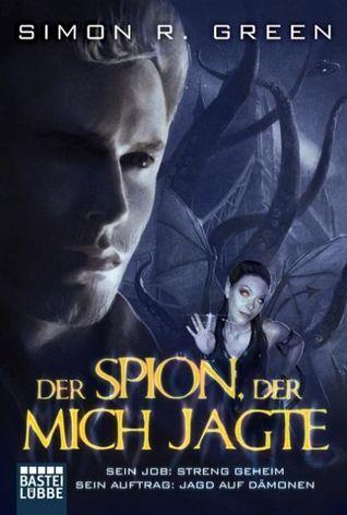 Der Spion, der mich jagte (Secret Histories, #3) Simon R. Green