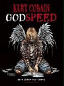 Kurt Cobain - Godspeed - Sein Leben Als Comic  by  Barnaby Legg