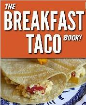 The Breakfast Taco Book  by  Hilah Johnson