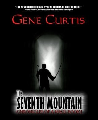 The Seventh Mountain (Chronicles of a Magi, #1) Gene Curtis