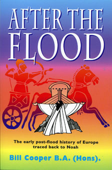 After The Flood: the early Post-Flood History of Europe William R. Cooper