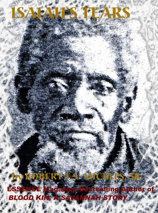 Isaiahs Tears  by  Robert T.S. Mickles Sr.