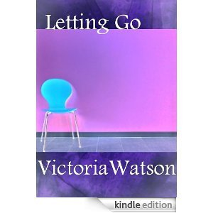 Letting Go  by  Victoria Watson