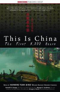 This Is China: The First 5,000 Years  by  Haiwang Yuan