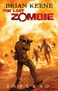 The Last Zombie: Inferno (The Last Zombie, #2) Brian Keene
