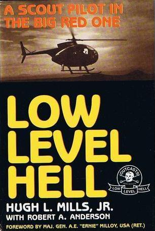 Low Level Hell: A Scout Pilot In The Big Red One Hugh L. Mills