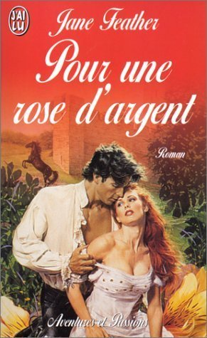 Pour Une Rose Dargent  by  Jane Feather