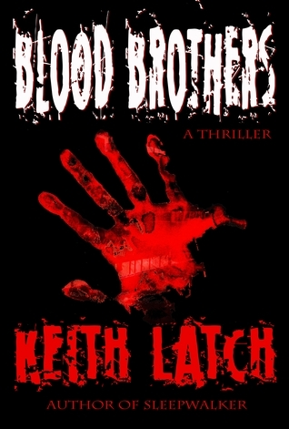 Blood Brothers  by  Keith Latch