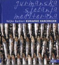 Kuharski kanconjer: Gurmanska sjećanja Mediterana (Kuharski kanconjer, #1) Veljko Barbieri