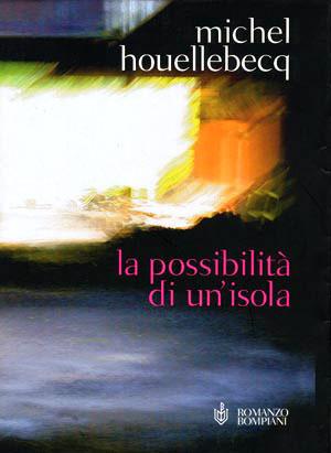 La possibilità di unisola  by  Michel Houellebecq