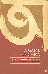 A Game of Chess: Classic Assamese Stories  by  Dhirendra Nath Bezboruah