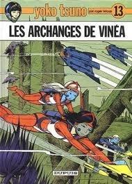 Les Archanges De Vinéa (Yoko Tsuno, #13)  by  Roger Leloup