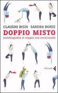 Doppio misto: Autobiografia di coppia non autorizzata  by  Claudio Bisio