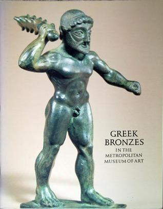 Greek Bronzes in the Metropolitan Museum of Art  by  Joan R. Mertens