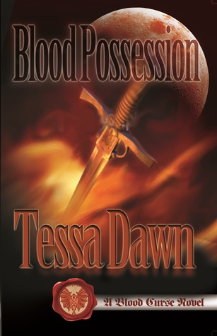 Blood Possession (Blood Curse, #3) Tessa Dawn