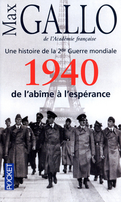 1940, de l´abîme à l´espérance. Une histoire de la 2ème Guerre mondiale  by  Max Gallo
