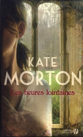 Les heures lointaines  by  Kate Morton