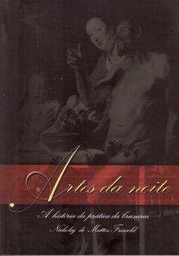 Artes da Noite: A história da prática da bruxaria  by  Nicholaj de Mattos Frisvold