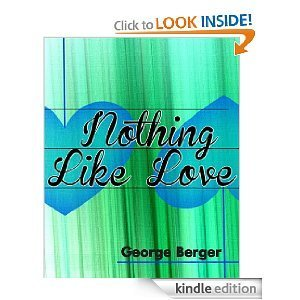 Nothing Like Love  by  George  Berger