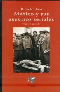 México y sus asesinos seriales  by  Ricardo Ham