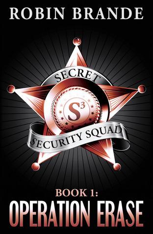 Secret Security Squad (Book 1:  Operation Erase) Robin Brande