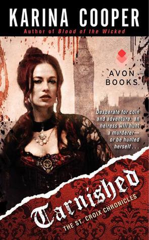 Tarnished (The St. Croix Chronicles, #1) Karina Cooper