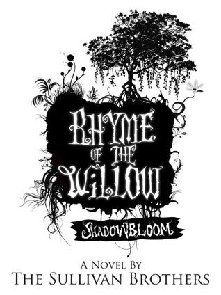 Shadowbloom (Rhyme of the Willow, #1) Samuel Sullivan