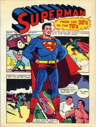 Superman From the Thirties to the Seventies E. Nelson Bridwell