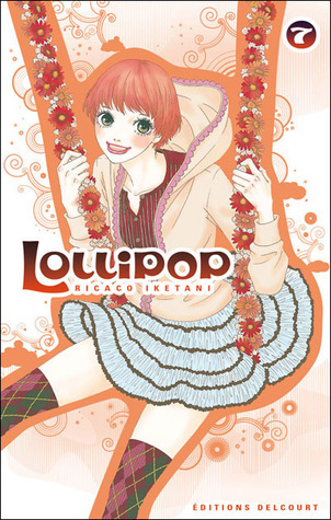 Lollipop, Tome 7  by  Rikako Iketani