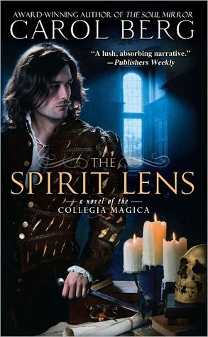 The Spirit Lens (Collegia Magica, #1)  by  Carol Berg