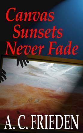 Canvas Sunsets Never Fade  by  A.C. Frieden