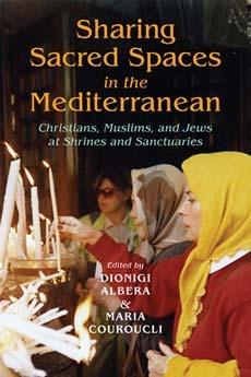 Sharing Sacred Spaces in the Mediterranean  by  Dionigi Albera