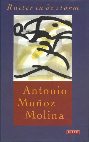 Ruiter in de storm Antonio Muñoz Molina