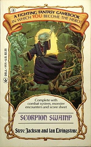 Scorpion Swamp (Fighting Fantasy No 8)  by  Steve Jackson