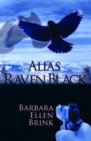 Alias Raven Black (Second Chances #2) Barbara Ellen Brink