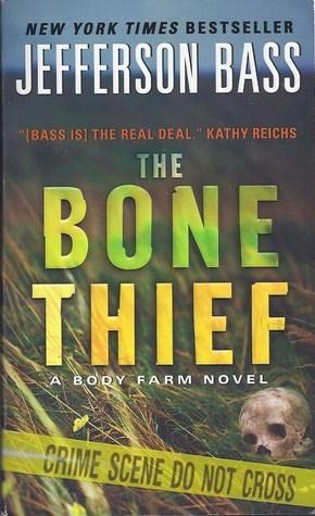 The Bone Thief: A Body Farm Novel  by  Jefferson Bass