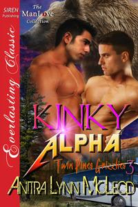 Kinky Alpha (Twin Pines Grizzlies #3) Anitra Lynn McLeod