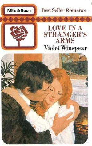 Love in a Strangers Arms Violet Winspear