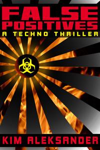 False Positives: A Techno Thriller Kim Aleksander